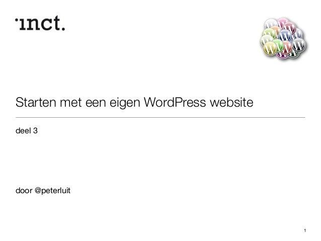 Starten met een eigen WordPress website  deel 3  !  !  !  !  !  door @peterluit  1