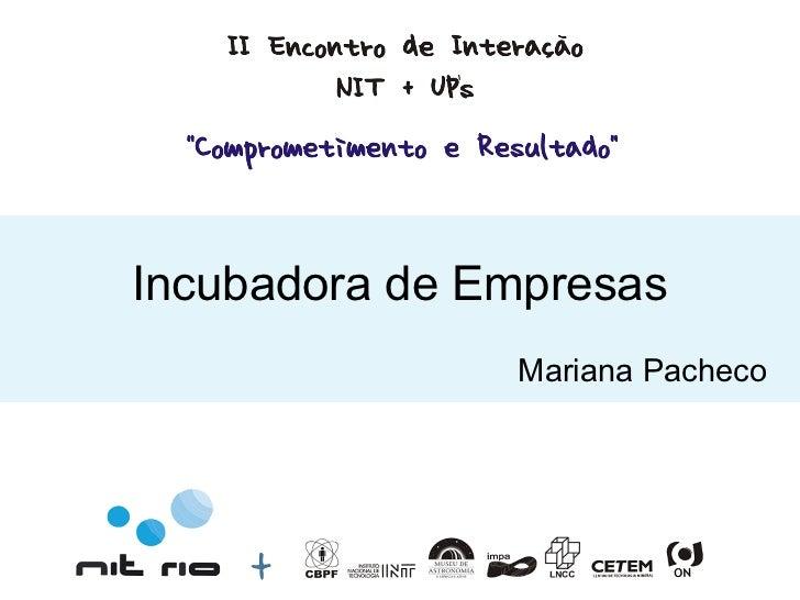Incubadora de Empresas               Mariana Pacheco