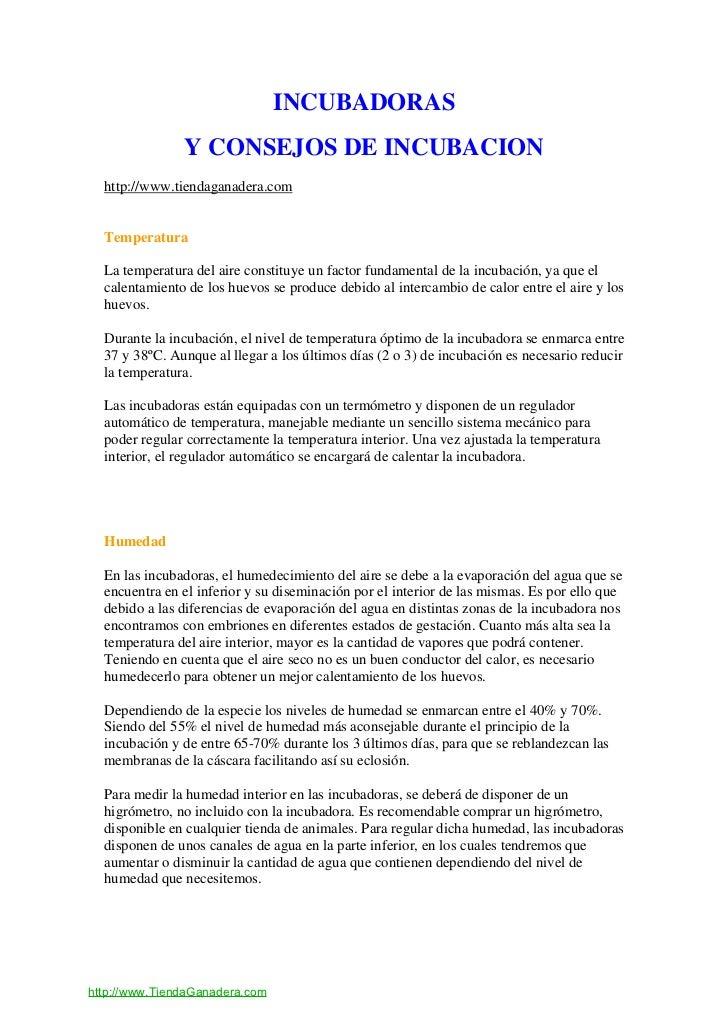 INCUBADORAS               Y CONSEJOS DE INCUBACION  http://www.tiendaganadera.com  Temperatura  La temperatura del aire co...