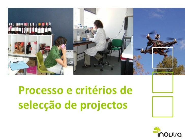 Processo e critérios deselecção de projectos