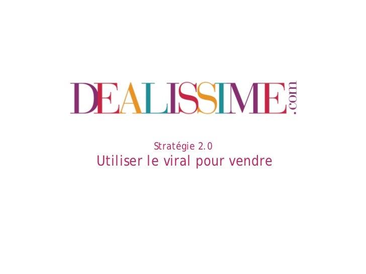 Stratégie 2.0Utiliser le viral pour vendre