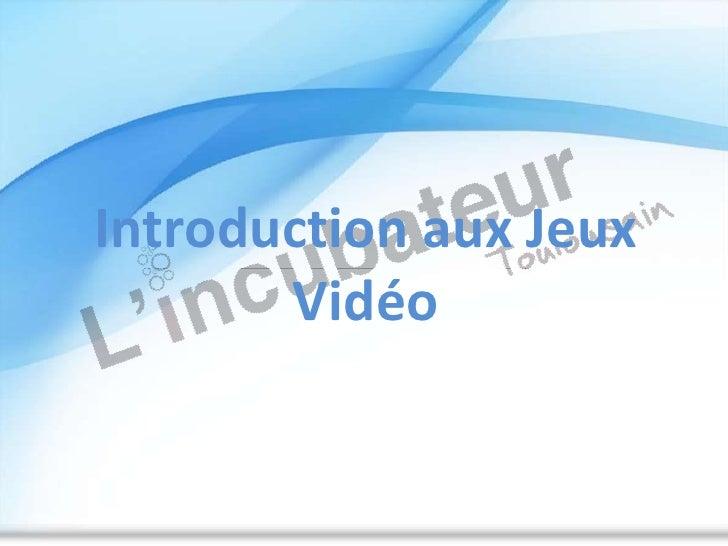 Introduction aux Jeux Vidéo<br />