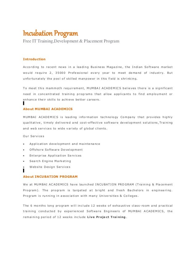 Incubation Program Free IT Training,Development & Placement Program Introduction According to recent news in a leading Bus...