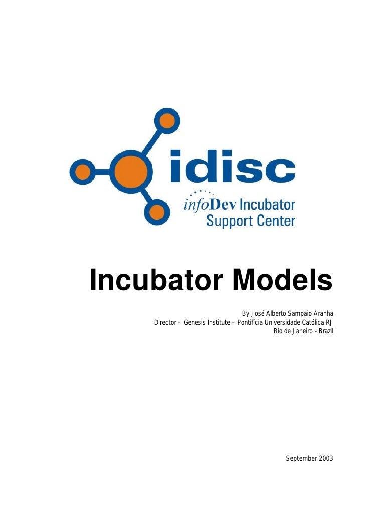 Incubator Models                                    By José Alberto Sampaio Aranha    Director – Genesis Institute – Ponti...
