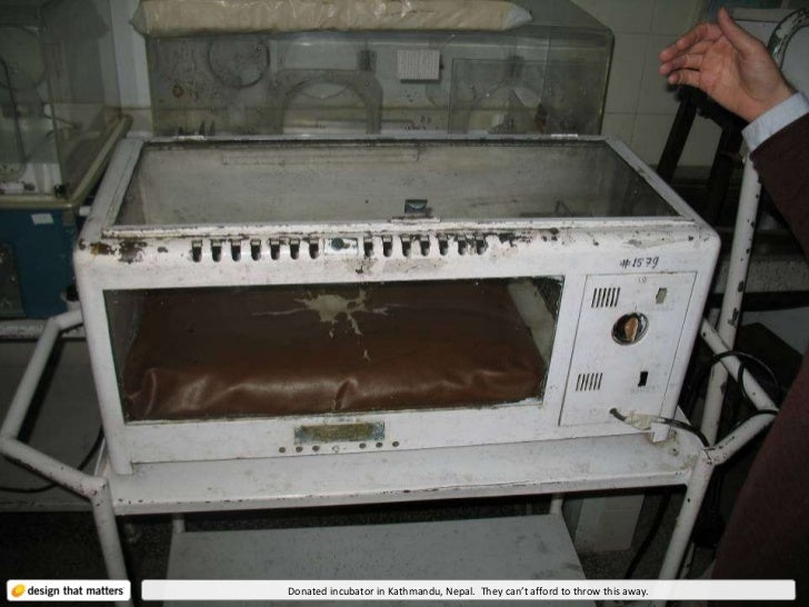 Donated incubator in Kathmandu, Nepal.  They can't afford to throw this away.