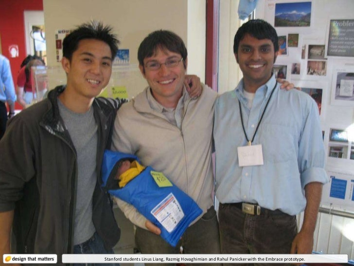 Stanford students Linus Liang, Razmig Hovaghimian and Rahul Panicker with the Embrace prototype.