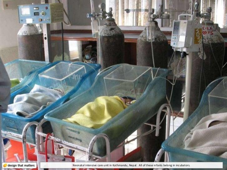 Neonatal intensive care unit in Kathmandu, Nepal.  All of these infants belong in incubators.
