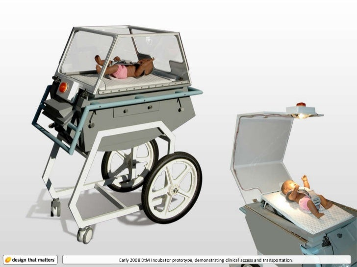 Early 2008 DtM Incubator prototype, demonstrating clinical access and transportation.