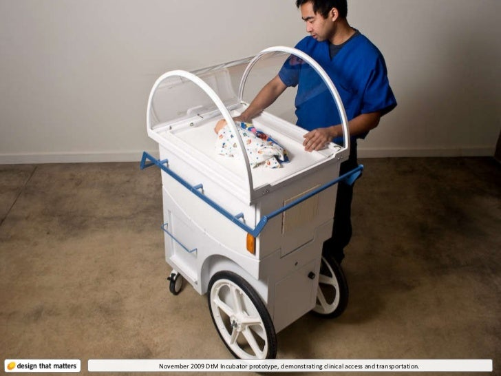 November 2009 DtM Incubator prototype, demonstrating clinical access and transportation.