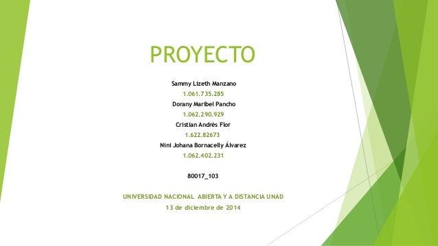 PROYECTO  Sammy Lizeth Manzano  1.061.735.285  Dorany Maribel Pancho  1.062.290.929  Cristian Andrés Flor  1.622.82673  Ni...