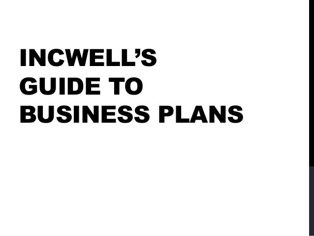 INCWELL'SGUIDE TOBUSINESS PLANS