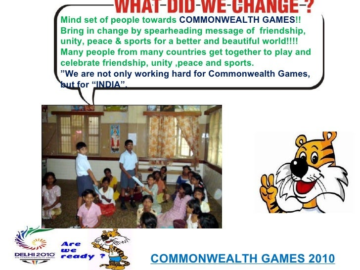 Mind set of people towards  COMMONWEALTH GAMES !! Bring in change by spearheading message of  friendship, unity, peace & s...
