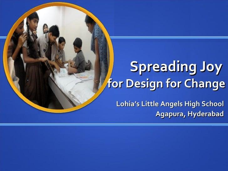 Spreading Joy  for Design for Change Lohia's Little Angels High School Agapura, Hyderabad