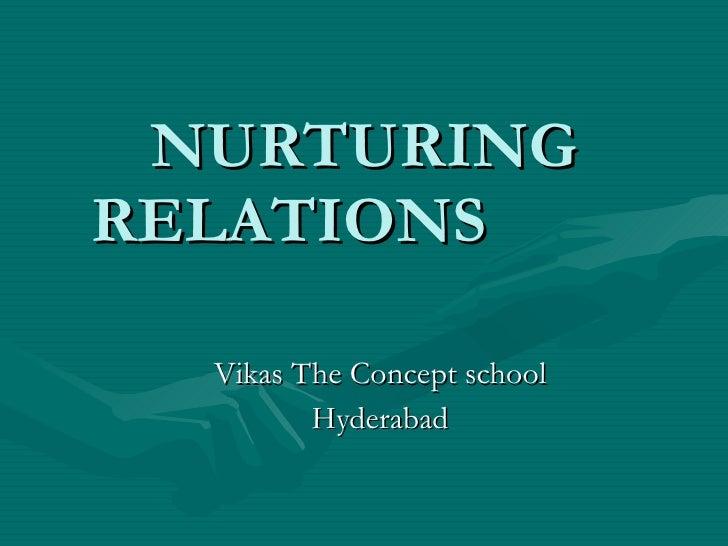 NURTURING RELATIONS  Vikas The Concept school Hyderabad