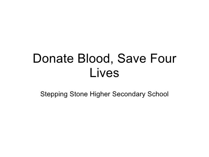 Donate Blood, Save Four Lives Stepping Stone Higher Secondary School