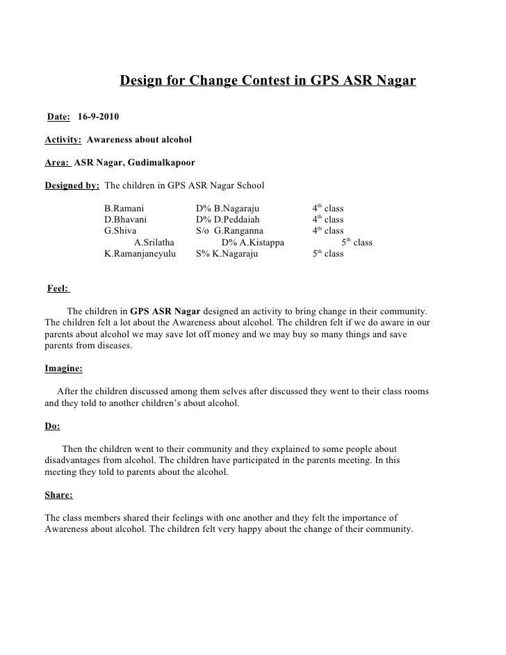 Design for Change Contest in GPS ASR Nagar  Date: 16-9-2010  Activity: Awareness about alcohol  Area: ASR Nagar, Gudimalka...