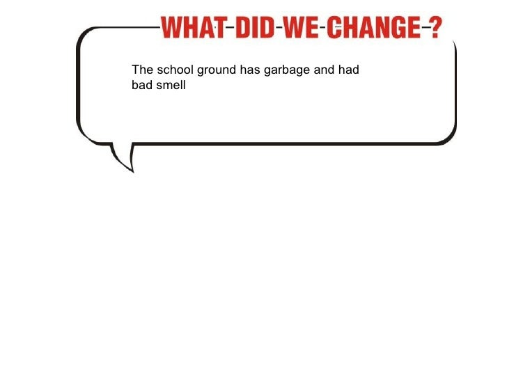 The school ground has garbage and had bad smell