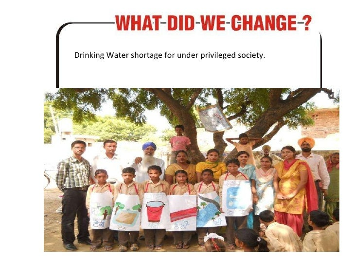 Drinking Water shortage for under privileged society.