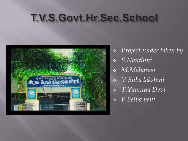 T.V.S.Govt.Hr.Sec.School<br /><ul><li>Project under taken by