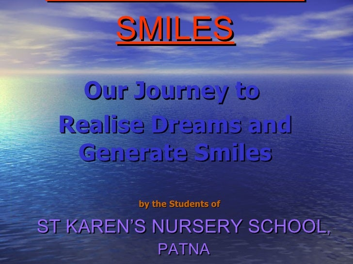 STUDYING WITH SMILES ST KAREN'S NURSERY SCHOOL , PATNA Our Journey to  Realise Dreams and Generate Smiles by the Students ...