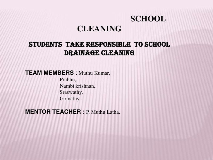 SCHOOL CLEANING<br />STUDENTS  TAKE RESPONSIBLE  TO SCHOOL DRAINAGE CLEANIN...