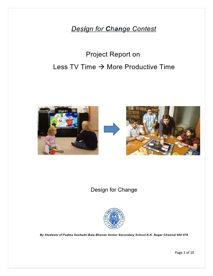 Design for Change Contest                               Project Report on         Less TV Time  More Productive Time     ...