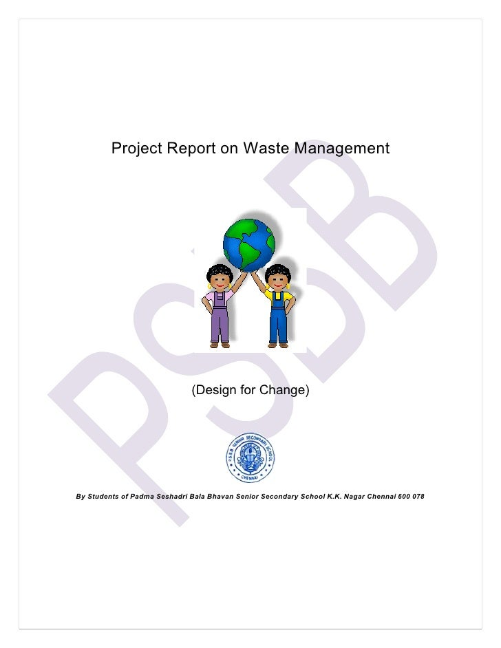 Project Report on Waste Management                                   (Design for Change)     By Students of Padma Seshadri...