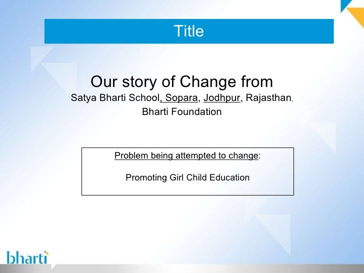 Title Our story of Change from Satya Bharti School , Sopara ,  Jodhpur , Rajasthan , Bharti Foundation Problem being attem...