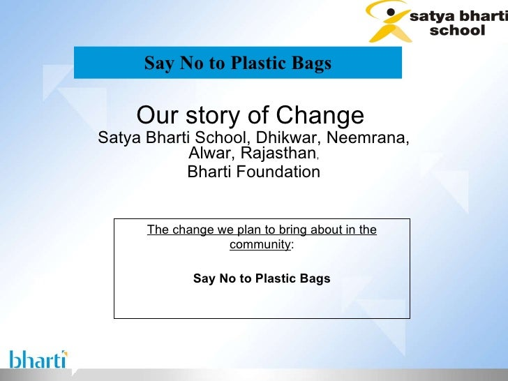 Say No to Plastic Bags Our story of Change  Satya Bharti School, Dhikwar, Neemrana, Alwar, Rajasthan , Bharti Foundation T...