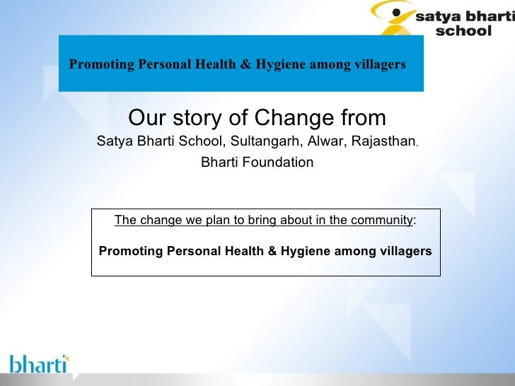 Promoting Personal Health & Hygiene among villagers  Our story of Change from Satya Bharti School, Sultangarh, Alwar, Raja...