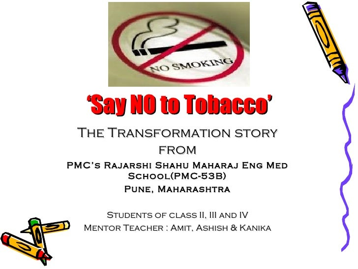 ' Say NO to Tobacco' The Transformation story from PMC's Rajarshi Shahu Maharaj Eng Med School(PMC-53B) Pune, Maharashtra ...
