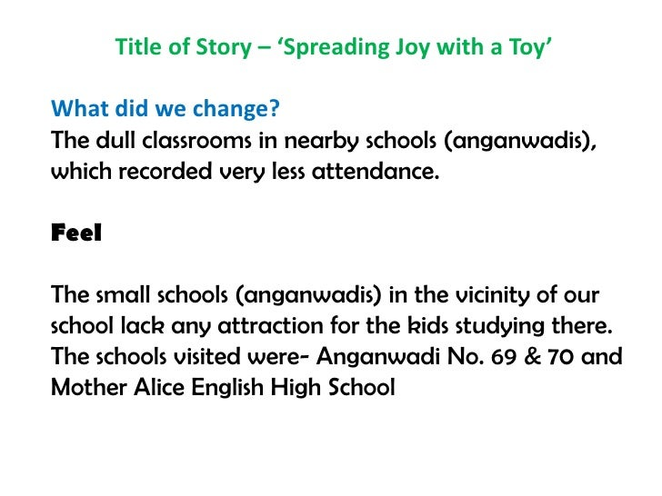Title of Story – 'Spreading Joy with a Toy'What did we change?The dull classrooms in nearby schools (anganwadis...