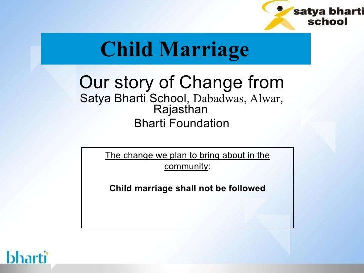 Child Marriage   Our story of Change from Satya Bharti School,  Dabadwas, Alwar , Rajasthan , Bharti Foundation The change...