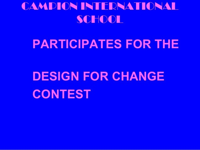 CAMPION INTERNATIONAL SCHOOL PARTICIPATES FOR THE DESIGN FOR CHANGE CONTEST