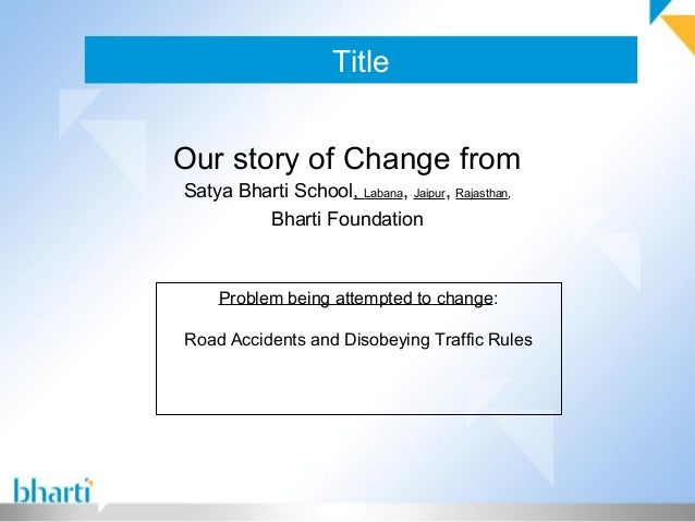Title Our story of Change from Satya Bharti School, Labana, Jaipur, Rajasthan, Bharti Foundation Problem being attempted t...