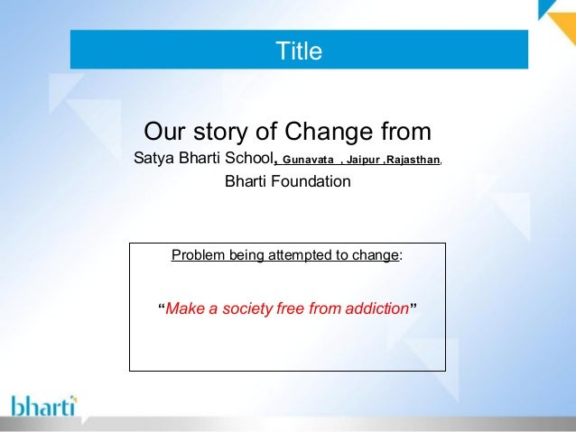 Title Our story of Change from Satya Bharti School, Gunavata , Jaipur ,Rajasthan, Bharti Foundation Problem being attempte...