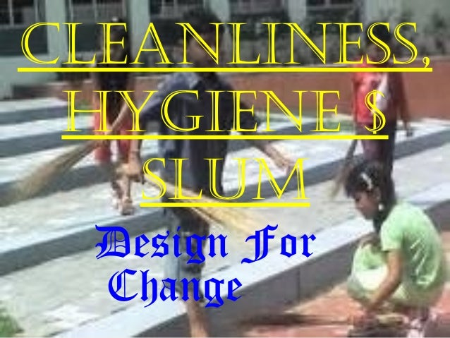 cleanliness, Hygiene $ slum Design For Change
