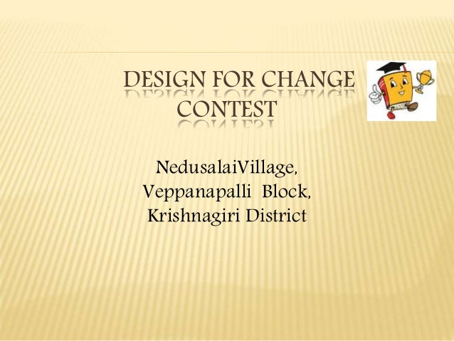 DESIGN FOR CHANGE CONTEST NedusalaiVillage, Veppanapalli Block, Krishnagiri District
