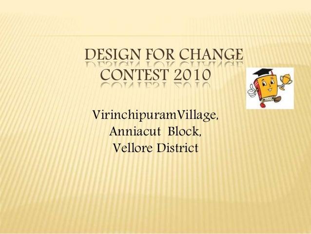DESIGN FOR CHANGE CONTEST 2010 VirinchipuramVillage, Anniacut Block, Vellore District