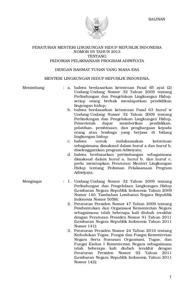 1 PERATURAN MENTERI LINGKUNGAN HIDUP REPUBLIK INDONESIA NOMOR 05 TAHUN 2013 TENTANG PEDOMAN PELAKSANAAN PROGRAM ADIWIYATA ...