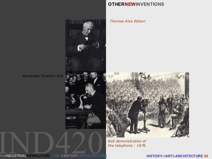 OTHER NEW INVENTIONS HISTORY of ART & ARCHITECTURE  06 Thomas Alva Edison Alexander Graham Bell Bell demonstration of the ...