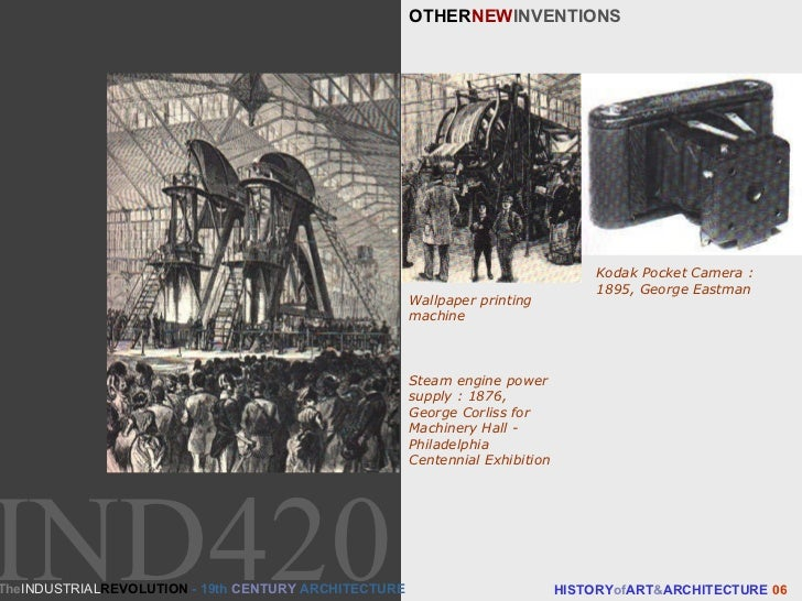 OTHER NEW INVENTIONS HISTORY of ART & ARCHITECTURE  06 Steam engine power supply : 1876, George Corliss for Machinery Hall...
