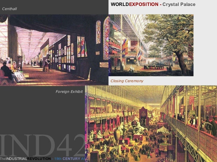 WORLD EXPOSITION -  Crystal Palace HISTORY of ART & ARCHITECTURE  06 Centhall The INDUSTRIAL REVOLUTION  - 19th  CENTURY  ...