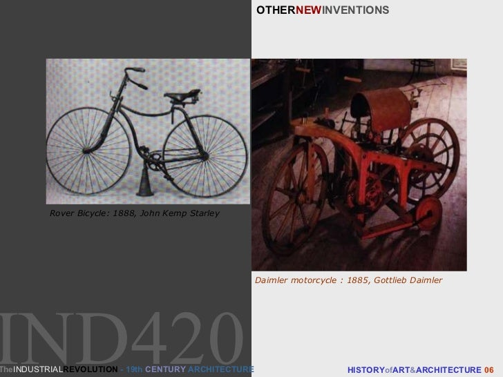 OTHER NEW INVENTIONS HISTORY of ART & ARCHITECTURE  06 Rover Bicycle: 1888, John Kemp Starley Daimler motorcycle : 1885, G...