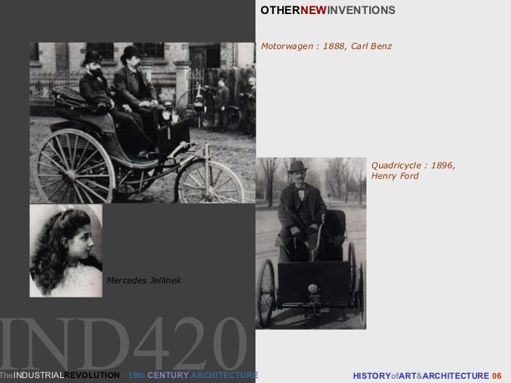 OTHER NEW INVENTIONS HISTORY of ART & ARCHITECTURE  06 Motorwagen : 1888, Carl Benz Mercedes Jellinek Quadricycle : 1896, ...