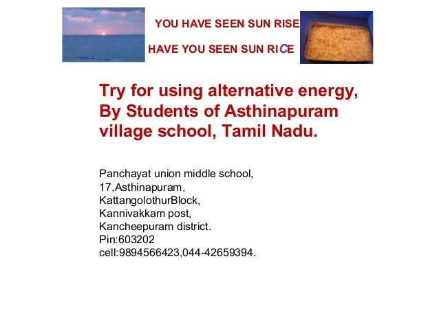 Try for using alternative energy, By Students of Asthinapuram village school, Tamil Nadu. Panchayat union middle school, 1...