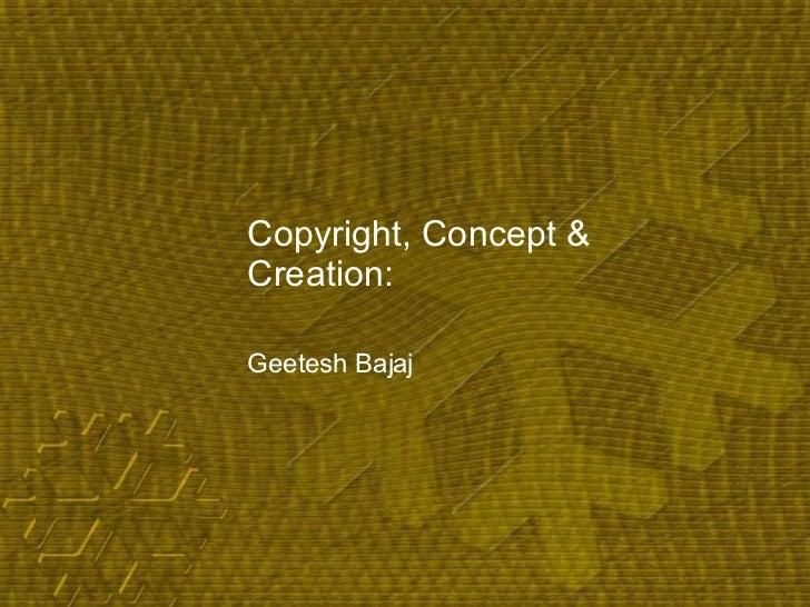 Copyright, Concept & Creation: Geetesh Bajaj