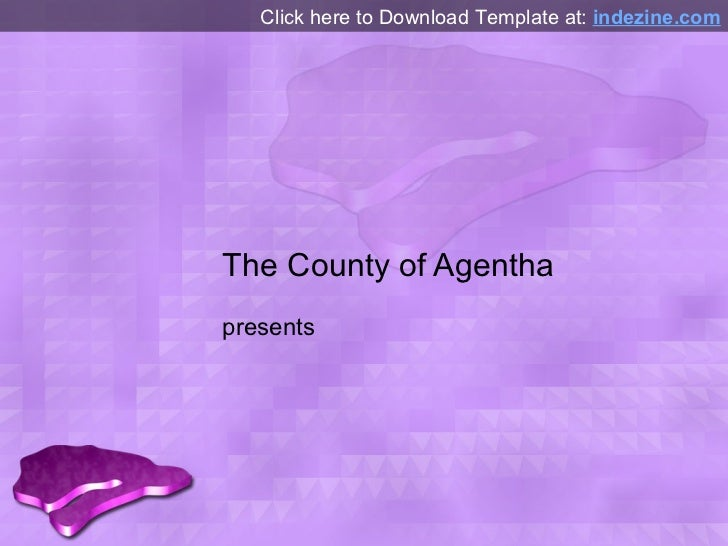 The County of Agentha presents Click here to Download Template at:  Indezine.com