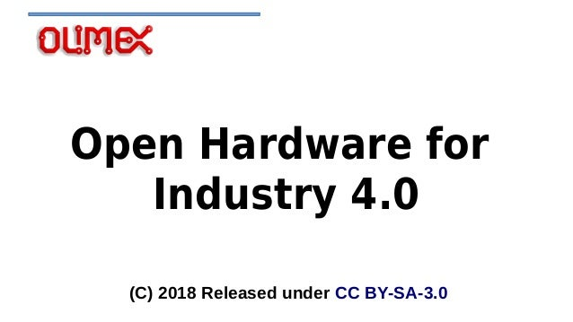 Open Hardware for Industry 4.0 (C) 2018 Released under CC BY-SA-3.0