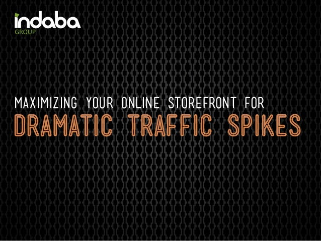 Maximizing your online storefront fordramatic traffic spikes